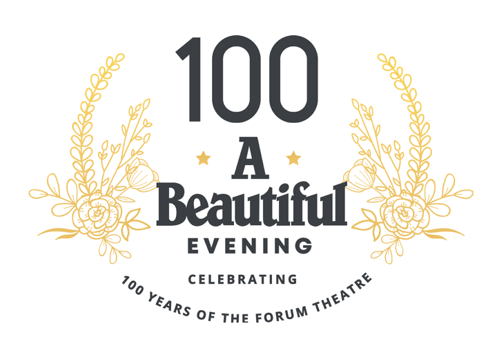 A Beautiful Evening: Celebrating 100 Years of the Forum Theatre