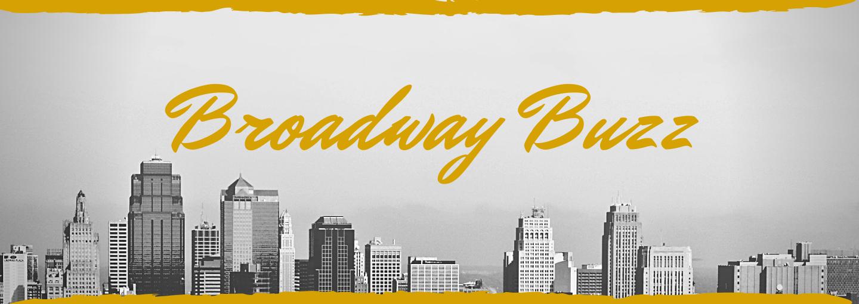 Broadway Buzz